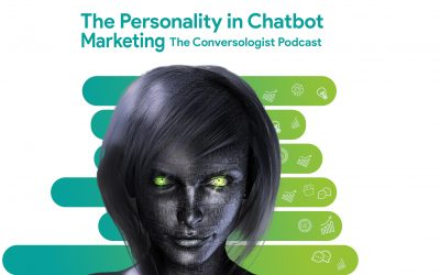 The Personality in Chatbot Marketing, Why It's More Than Just a Pretty Face